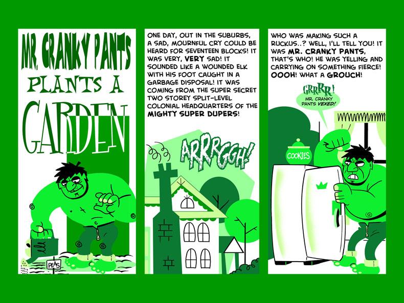 Mister Cranky Pants Plants A Garden -- 01
